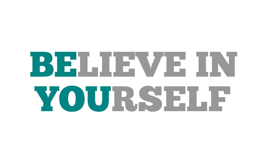 How to Build Greater Belief in Yourself